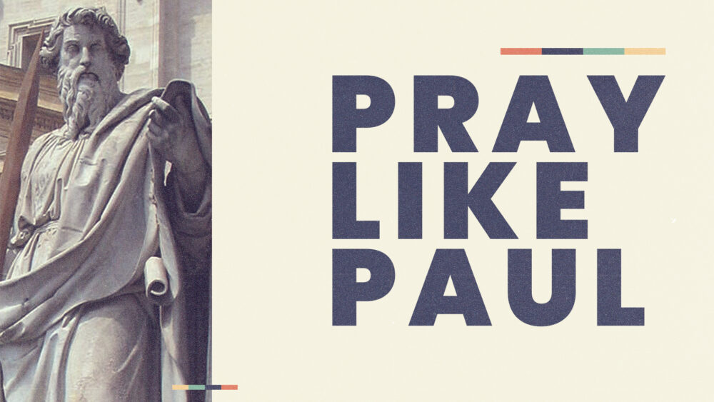 Pray Like Paul