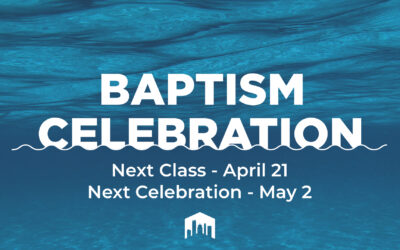 Upcoming Baptism Class and Celebration