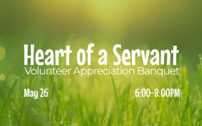 Heart of a Servant – Volunteer Appreciation Banquet