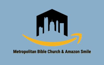 Give Back to Metropolitan Bible with Amazon Smile